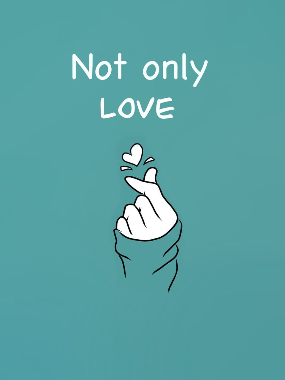 NOT ONLY LOVE